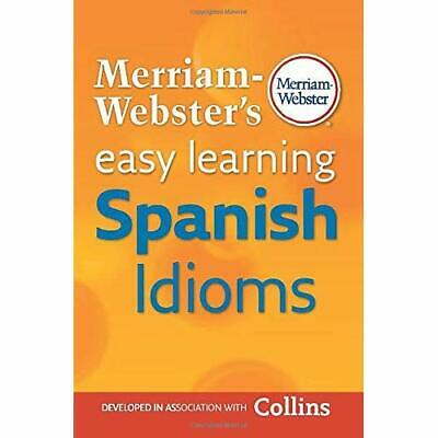 Merriam-Webster's Easy Learning Spanish Idioms - Paperback NEW Merriam-Webster 2