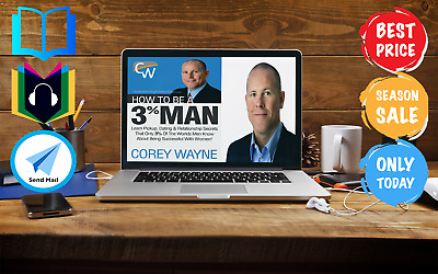 How to Be a 3% Man, Winning the Heart of the Woman by Corey Wayne  [Audiobook]