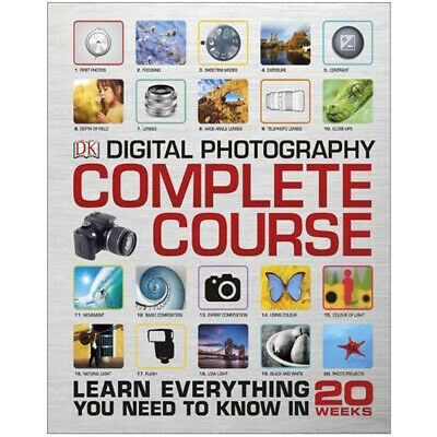 Digital Photography Complete Course Learn Everything by DK Hardback NEW