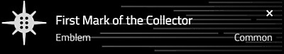 Destiny 2 First Mark of the Collector emblem (Code Only)