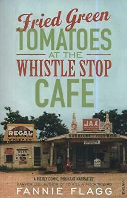 Fried Green Tomatoes At The Whistle Stop Cafe by Fannie Flagg Paperback NEW Book