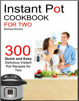 Instant Pot – Instant Pot Cookbook For Two – 300 Quick Eb00k PDF - FAST Delivery