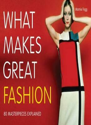 What Makes Great Fashion: 80 Masterpieces Explained-Marnie Fogg