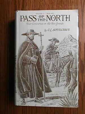 Pass of the North Vol. 1 by Sonnichsen/Four Centuries on the Rio Grande/Texas