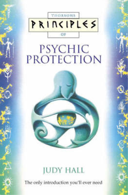 Principles of - Psychic Protection: The only introduction you'll ever need, Judy