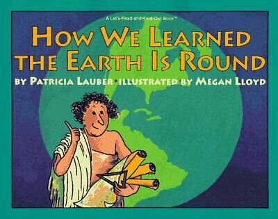 How We Learned the Earth Is Round (A Let'S-Read-And-Find-... by Lauber, Patricia