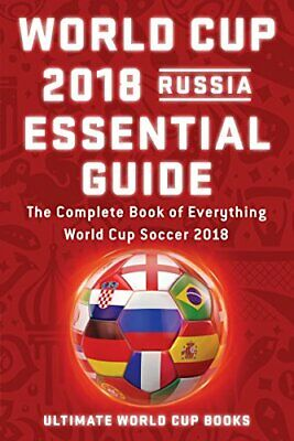 World Cup 2018 Russia Essential Guide-ULTIMATE WORLD CUP BOOKS
