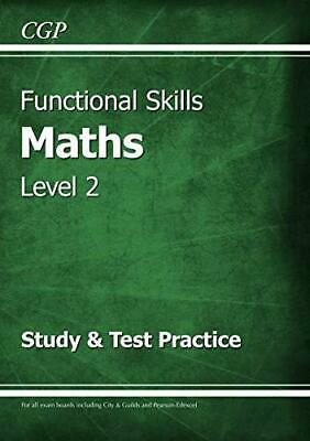 Functional Skills Maths Level 2 - Study & Test Practice by CGP Books Paperback N