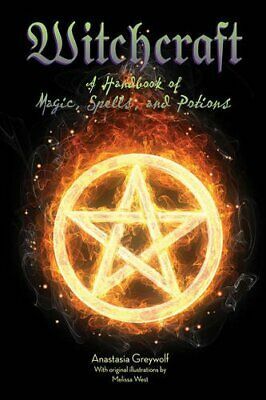 Witchcraft: A Handbook of Magic Spells and Potions by Greyleaf, West New..