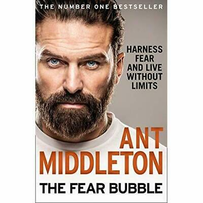 The Fear Bubble: Harness Fear and Live Without Limits - Hardback NEW Middleton,