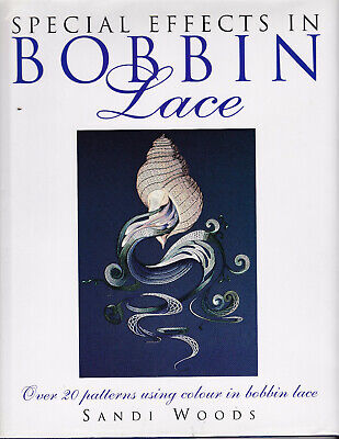 Special Effects In Bobbin Lace Book Sandi Woods