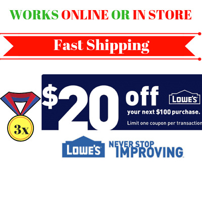 3x Three Lowes $20 OFF $100-3COUPONS Discount INSTORE/ONLINE