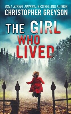 The Girl Who Lived : A Thrilling Suspense Novel by Christopher Greyson (P.D.F)