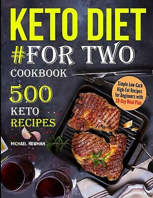 Keto Diet #For Two Cookbook: 500 Keto Recipes By Michael Newman Food Paperback