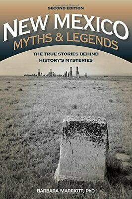 New Mexico Myths and Legends: The True Stories , Marriott, Barbara,,