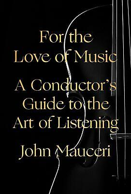 For the Love of Music by John Mauceri (English) Hardcover Book Free Shipping!