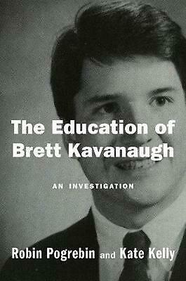 The Education of Brett Kavanaugh: An Investigation by Kate Kelly (English) Hardc