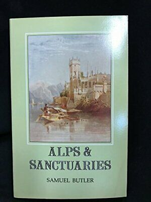 Alps and Sanctuaries by Butler, Samuel Paperback Book The Cheap Fast Free Post