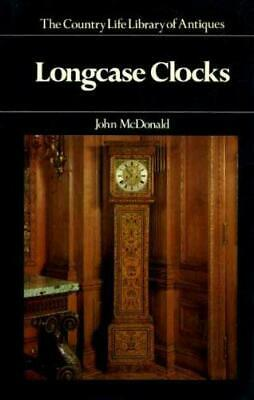 Longcase Clocks (The Country life library of an... by McDonald, John N. Hardback