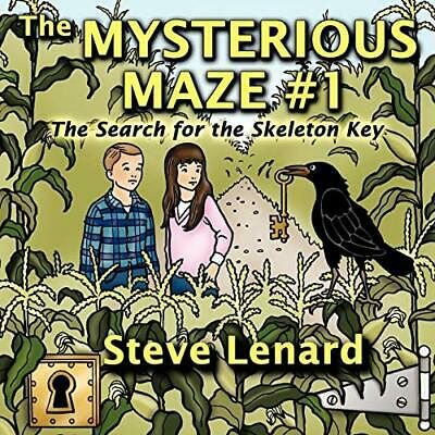 The Mysterious Maze #1: The Search for the Skeleton Key by Lenard, Steve New,,