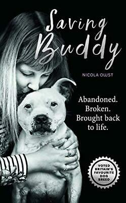 Saving Buddy: The heartwarming story of a very by Nicola Owst New Hardcover Book