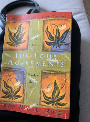 The Four Agreements By Don Miguel Ruiz A Practical Guide to Personal Freedom