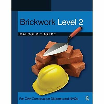 Brickwork Level 2: For CAA Construction Diploma and NVQ - Paperback NEW Malcolm