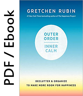 Outer Order, Inner Calm Declutter and Organize to Make More