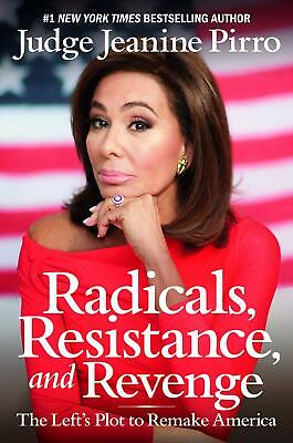 Radicals, Resistance, and Revenge: The Left's Plot by Jeanine Pirro Hardcover