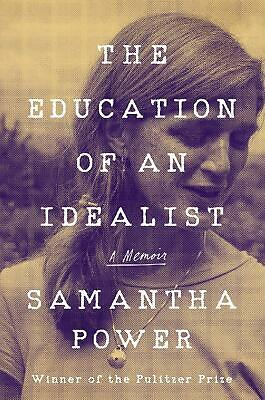 The Education of an Idealist: A Memoir by Samantha Power Human Rights Hardcover