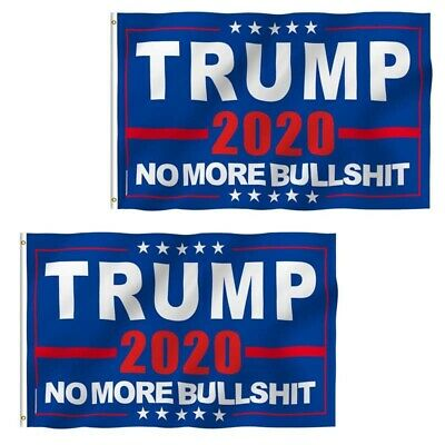 President Donald Trump 2020 Flag No More Bullshit MAGA Flag Banner Flag 2 3X5 Ft