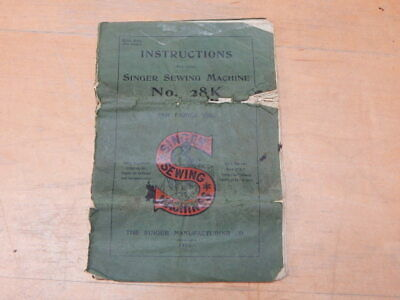 Singer Sewing Machine Instruction Book No. 28K Family Use Models ~ Dated 1915