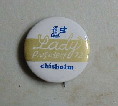 Shirley Chisholm 1972 campaign pin button political