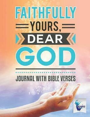 Faithfully Yours, Dear God Journal With Bible Verses by Planners & Notebooks Ins