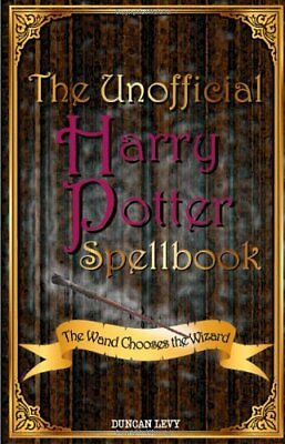 The Unofficial Harry Potter Spellbook: The Wand Ch... by Levy, Duncan 1616991283