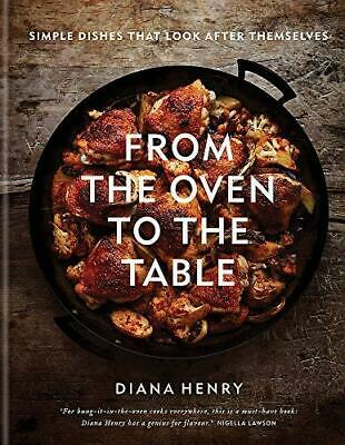 From the Oven to the Table by Diana Henry Hardback NEW Book