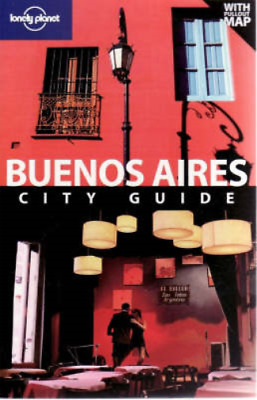 Buenos Aires (Lonely Planet City Guides), Bao, Sandra & et al., Used; Good Book