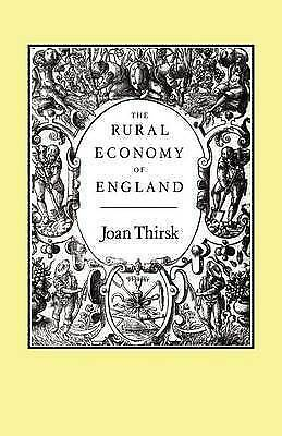 The Rural Economy of England by Thirsk, Joan