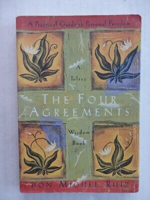 The Four Agreements by Don Miguel Ruiz A Toltec Wisdom Book 1997 PB