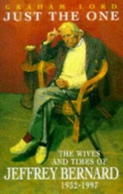 Just the One: The Wives and Times of Jeffrey Bernar... by Lord, Graham Paperback