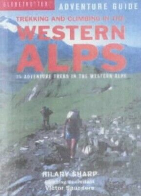 Trekking and Climbing in the Western Alps: 22 Adve... by Sharp, Hilary Paperback
