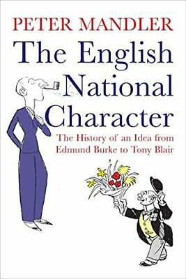The English National Character: The History of an ... by Mandler, Peter Hardback
