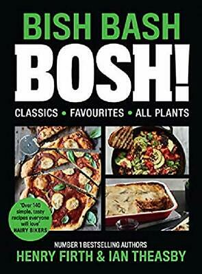 BISH BASH BOSH!: Your Favourites. All Plants Hardcover NEW