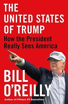 The United States of Trump: How the President by Bill O'Reilly Hardcover Sept 24