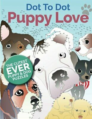 Puppy Love Dot To Dot: The Cutest Ever Puppy & Dog Dot To Dot Puzzle Book-Chris