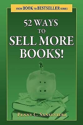 52 Ways to Sell More Books! by Penny C. Sansevieri