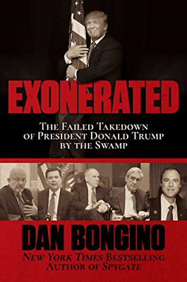 Exonerated The Failed Takedown of President Donald Trump Dan Bongino Hardcover