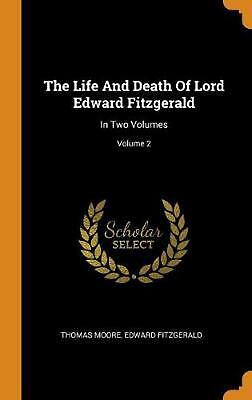 The Life and Death of Lord Edward Fitzgerald: In Two Volumes; Volume 2 by Thomas