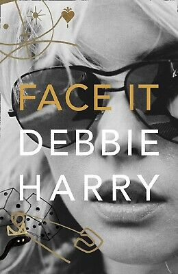 Debbie Harry Face It: A Memoir New Hardcover / Free Delivery