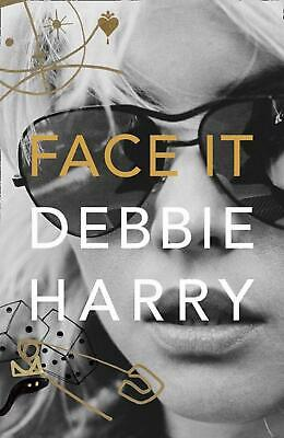 Face It: A Memoir by Debbie Harry Hardcover Book Free Shipping!